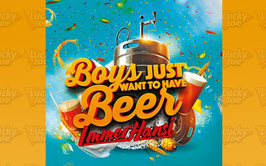 Immer Hansi – 'Boys Just Want to Have Beer'
