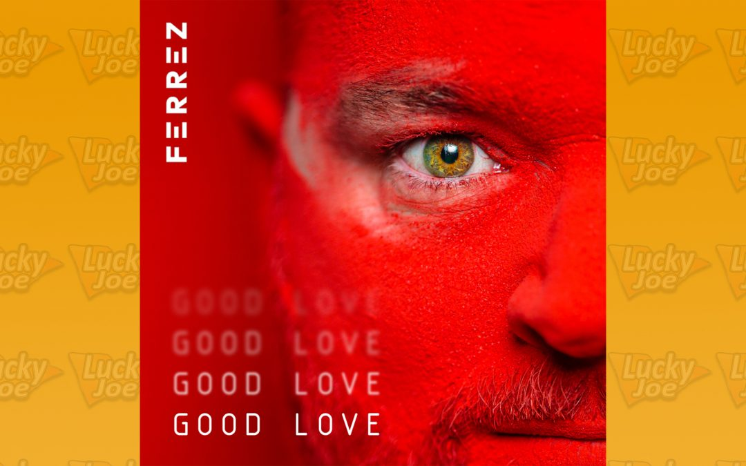 "FERREZ – ""Good Love"""