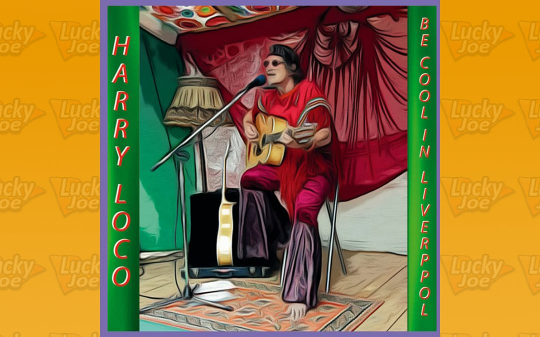 Harry Loco – Be cool in Liverpool