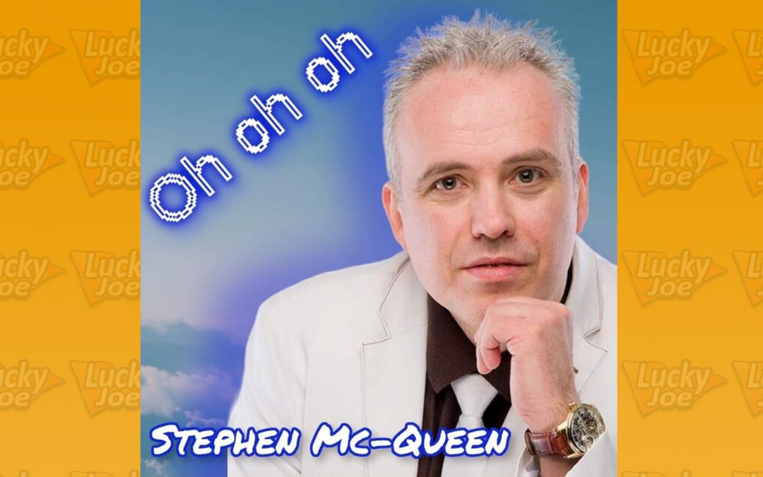 Stephen Mc-Queen – Oh Oh Oh